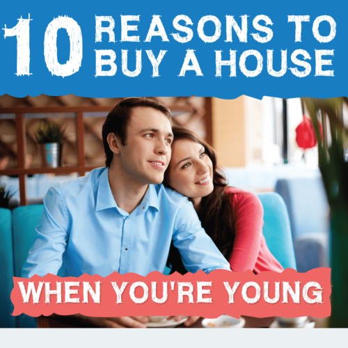 10 Reasons to Buy a Home When You're Young